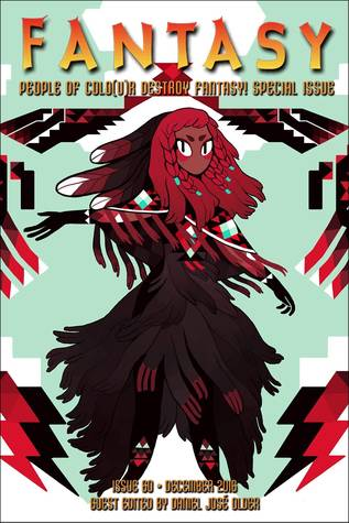 Fantasy Magazine, Issue 60 - Dec. 2016: People of Colo(u)r Destroy Fantasy! Special Issue