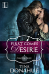 First Comes Desire by Tina  Donahue
