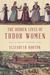 The Hidden Lives of Tudor Women: A Social History