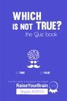Which is not True? by Nayden Kostov