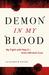 The Demon in My Blood by Elizabeth  Rains