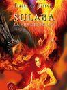 Sulaba La hija del fuego by Francisco Alarcón