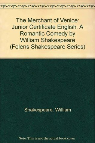 The Merchant of Venice: Junior Certificate English: A Romantic Comedy by William Shakespeare (Folens Shakespeare Series)