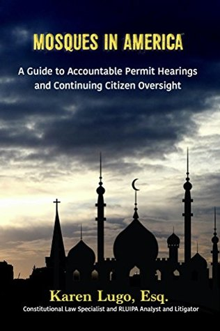 Mosques in America: A Guide to Accountable Permit Hearings and Continuing Citizen Oversight