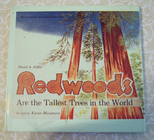 Redwoods Are the Tallest Trees in the World by David A. Adler