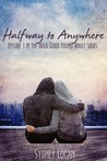 Halfway to Anywhere (Wild Child, #1)
