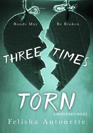 Three Times Torn (Burdened #2)