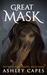 Greatmask: (The Bone Mask T...