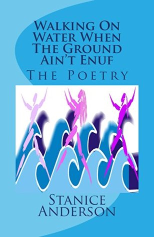 Walking On Water When The Ground Ain't Enuf: The Poetry (The WOW Zone Book 2)