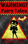 WARNING! Fairy Tales by Robert Thier
