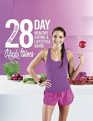 The bikini body 28 day healthy eating lifestyle guide by kayla itsines 33231649 fandeluxe Image collections