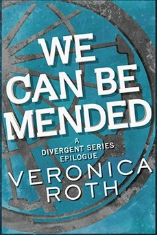 We Can Be Mended (Divergent #3.5)