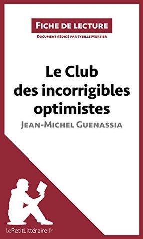 Le Club des incorrigibles optimistes de Jean-Michel Guenassia (Fiche de lecture): Résumé complet et analyse détaillée de l'oeuvre