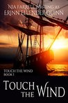 Touch the Wind (Touch the Wind #1)