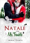 Natale con Mr. Trouble by Aura Conte
