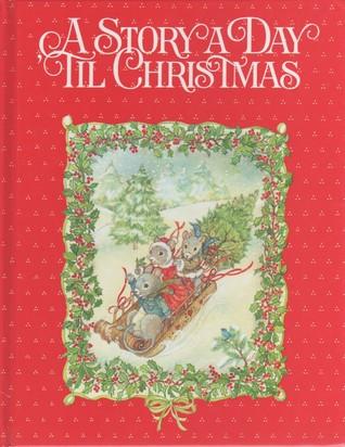 A Story a Day 'til Christmas (A Story a Day 'til Christmas, #1)