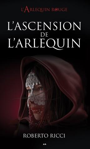 L'ascension de l'Arlequin (L'Arlequin rouge, #3)
