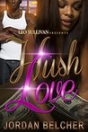 Hush Love by Jordan Belcher