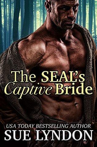 The SEALs Captive Bride - Sue Lyndon