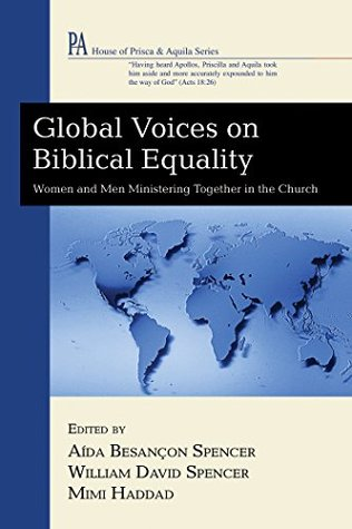 Global Voices on Biblical Equality: Women and Men MinisteringTogether in the Church (House of Prisca and Aquila Series) (ePUB)