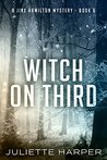 Witch on Third (Jinx Hamilton Mystery #6)