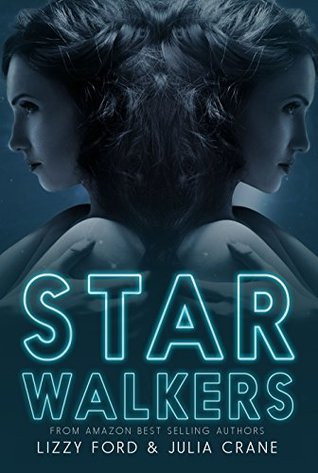 Star Walkers: Completed Serialized Novel