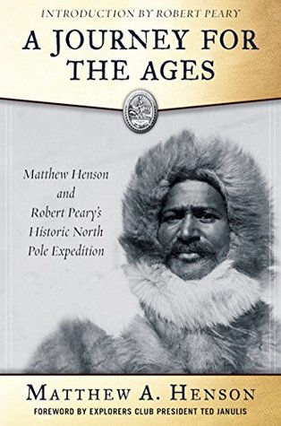 A Journey for the Ages: Matthew Henson and Robert Peary's Historic North Pole Expedition