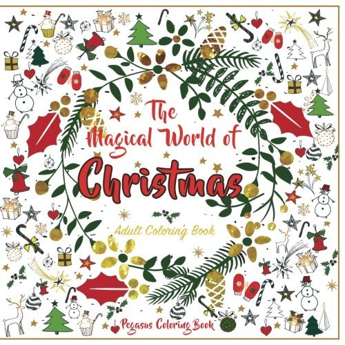 Adult Coloring Books: the Magical World of Christmas