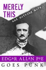 Merely This and Nothing More: Poe Goes Punk