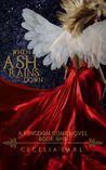 When Ash Rains Down by Cecelia Earl