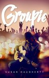 Groupie (Groupie,  #1)