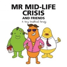 Mr Mid-Life Crisis and Friends: An Unofficial Parody