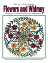 Flowers and Whimsy: Ornamental Floral Patterns, Whimsical Butterflies, Dragonflies and More!