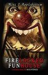 Firelocked Funhouse by Mixi J. Applebottom