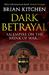 Dark Betrayal by Brian Kitchen