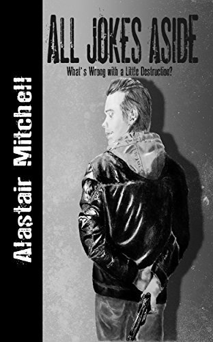 All Jokes Aside: What's Wrong with a Little Destruction? (Copperfield City, #1)