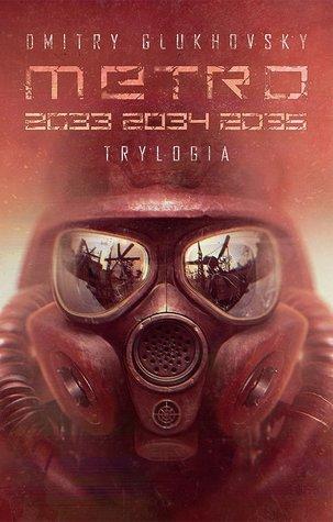 Trylogia Metro: 2033 / 2034 / 2035 (Metro #1-3)