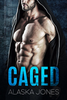Caged: An Alpha Protector Romance