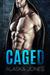 Caged An Alpha Protector Romance by Alaska Jones
