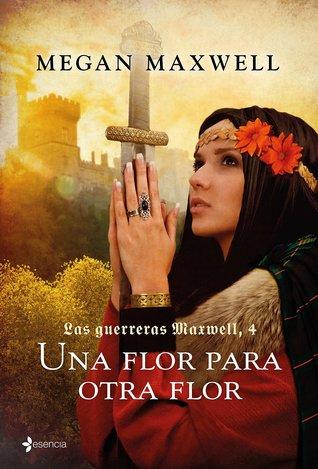 Una flor para otra flor by Megan Maxwell