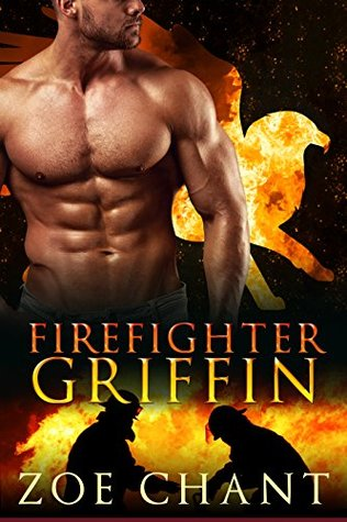 Firefighter Griffin (Fire & Rescue Shifters, #3)