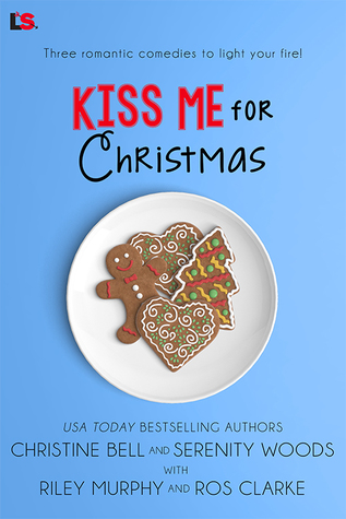 #SalesBlitz KISS ME FOR CHRISTMAS – Christine Bell, Serenity Woods, Riley Murphy, Ros Clarke @LovestruckEP