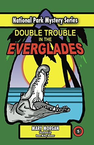 Double Trouble in the Everglades (National Park Mystery Series #5)