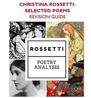 Christina Rossetti: Selected Poems for OCR A-Level - Study / Revision guide