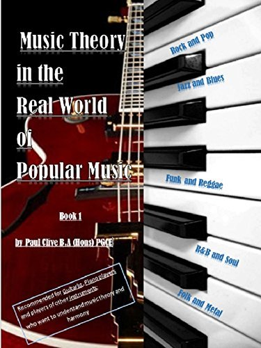 Music Theory in the Real World of Popular Music: Rock, Pop, Jazz, Folk & Blues, Funk Modern Approach to Music Theory