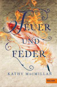 Feuer und Feder by Kathy MacMillan
