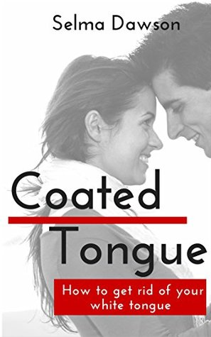 Coated Tongue: How to get rid of your white tongue