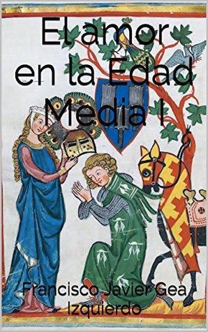 El amor en la Edad Media I