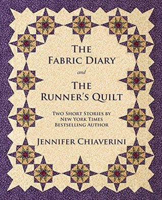 The Fabric Diary and The Runner's Quilt: Two Short Stories by ... : the quilt short story - Adamdwight.com