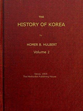 The History of Korea, Volume 2 (of 2)